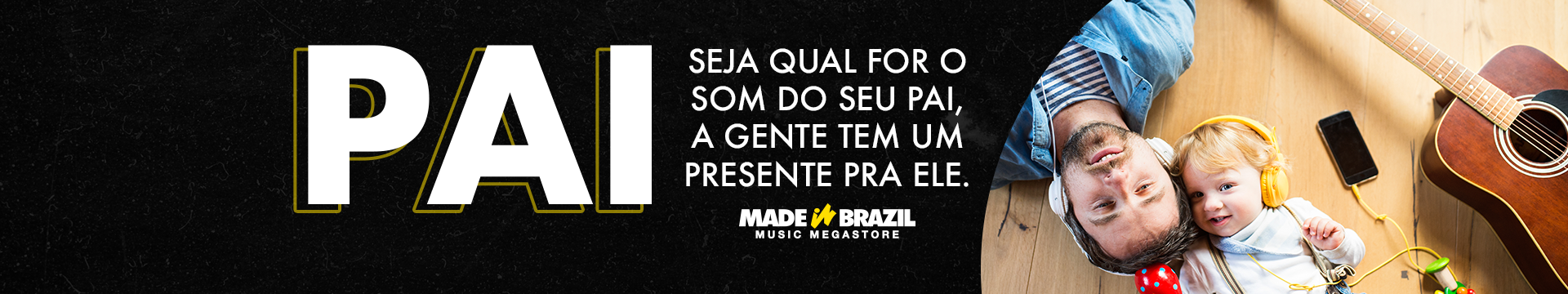 Dia dos Pais na Made in Brazil Music Megastore